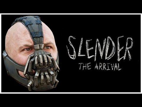 Bane Plays Slender the Arrival