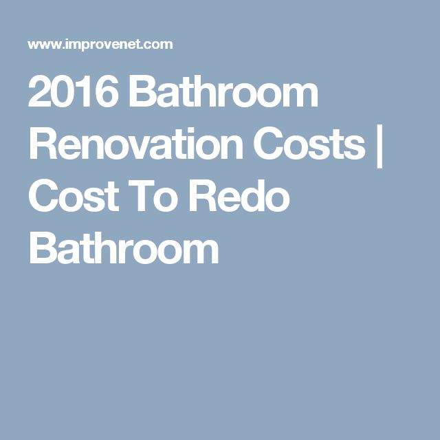 2016 Bathroom Renovation Costs   Cost To Redo Bathroom. 17 best ideas about Bathroom Renovation Cost on Pinterest   House