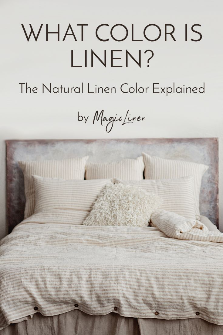 What Color Is Linen The Natural Linen Color Explained Interior Design Diy Beautiful Bedding Soft Furnishings