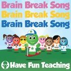 This is a Brain Break Song by Have Fun Teaching! Perfect for brain breaks, physical activities, classroom activities, indoor/outdoor recess, transi...