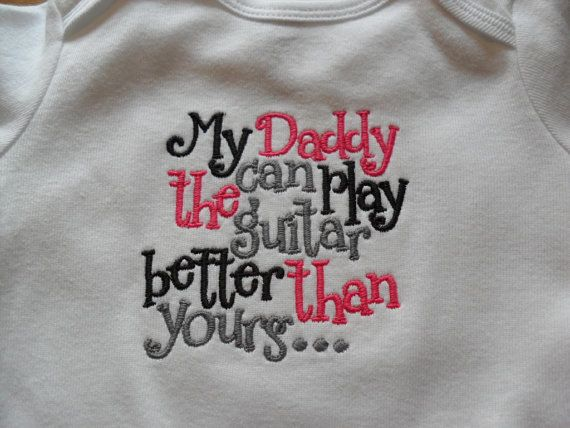 My Daddy Can Play The Guitar Better Than Yours Kids or Babies T-shirts or Bodysuit Your Choice Baby Shower Gift on Etsy, $15.00