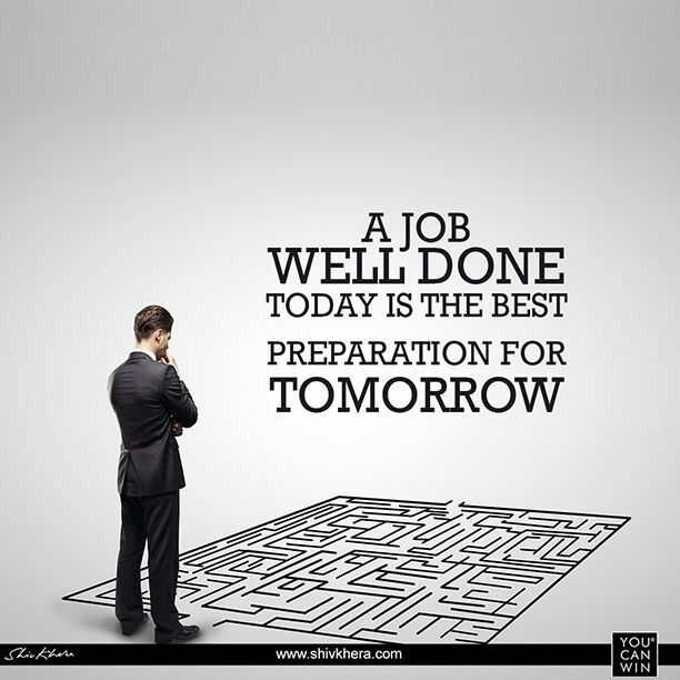"Good Work Done Quotes: ""A Job Well Done Is The Best Preparation For Tomorrow"