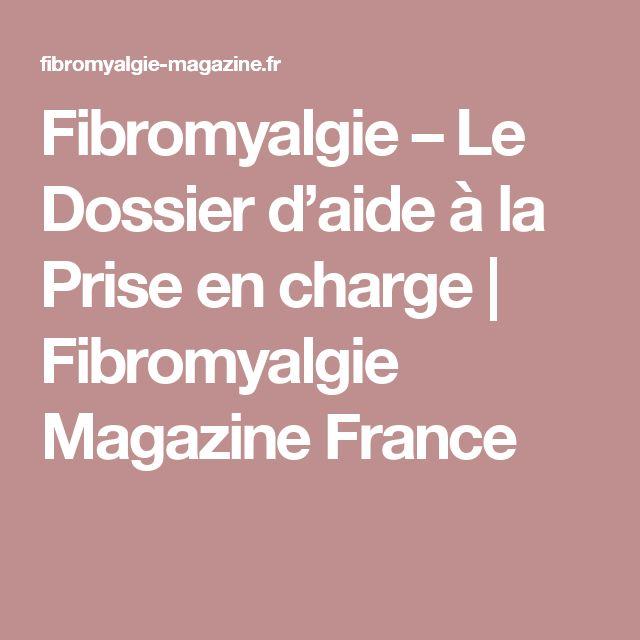 Fibromyalgie – Le Dossier d'aide à la Prise en charge   Fibromyalgie Magazine France