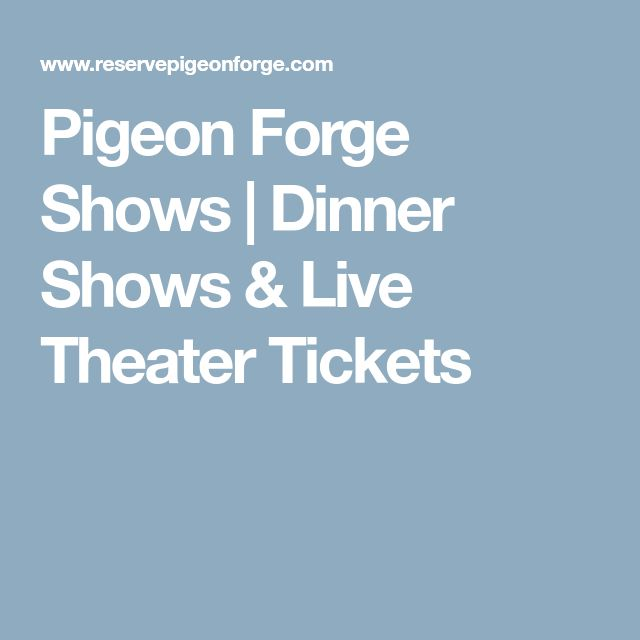 Pigeon Forge Shows | Dinner Shows & Live Theater Tickets