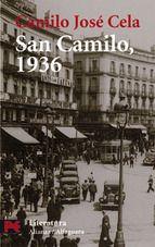 En 1969 publica Cela San Camilo 1936, novela experimental que, mediante un único monólogo interior, ofrece una descripción surrealista y esperpéntica del primer día de la guerra civil en un burdel de Madrid.