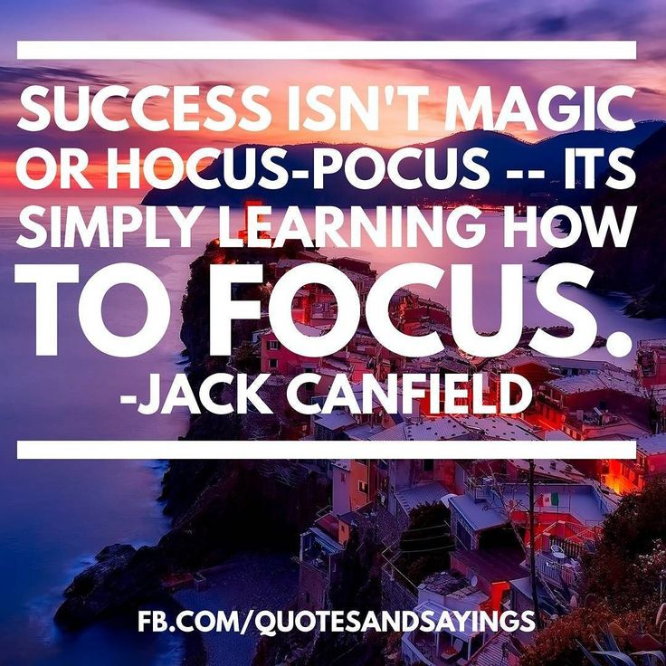 Success isn't magic or hocus-pocus -- its simply learning how to focus.  Jack Canfield  #quotes #sayings #proverbs #thoughtoftheday #quoteoftheday #motivational #inspirational #inspire #motivate #quote #goals #determination #quotesandproverbs #motivationalquotes #inspirationalquotes #success #entrepreneur