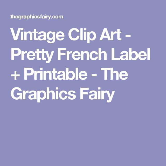 Vintage Clip Art - Pretty French Label + Printable - The Graphics Fairy