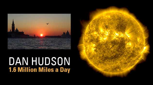 Dan Hudson: 1.6 Million Miles a Day | APR 30 - JUNE 18, 2016