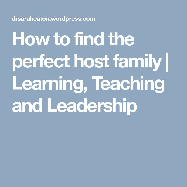 How to find the perfect host family | Learning, Teaching and Leadership