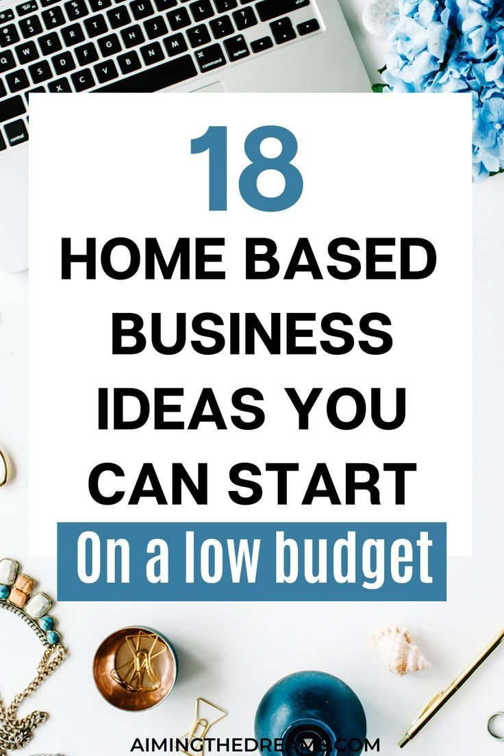 18 Home Business Ideas You Can Start With Low Budget Aimingthedreams Home Based Business Small Business Ideas Startups Budgeting