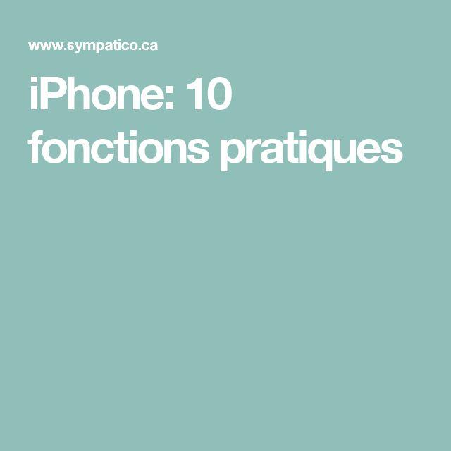 iPhone: 10 fonctions pratiques