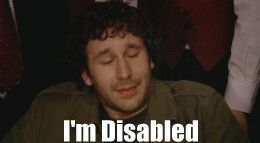 """Im Disabled!!!"" Roy from the IT Crowd"