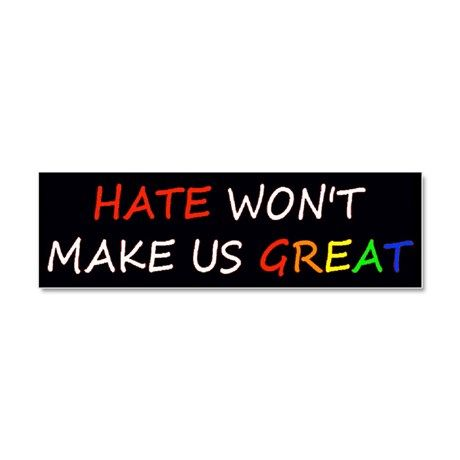 Hate Won't Make Great Rainbow Car Magnet 10 x 3