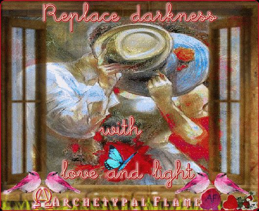 Archetypal Flame - Replace darkness with love and light  Like ♥♪♫ Comment ♥♪♫ Share 🌹 🌹    Replace darkness with love and light  Agape ke Fos  Reemplazar la oscuridad con amor y luz  Amor y Luz  Αντικατέστησε το σκοτάδι με αγάπη και φως  Αγάπη και φως.  #ARCHETYPAL #FLAME #GIFS #gif #positive #quotes #frases #φράσεις #improvement #mind #agape #love #light #fos #amor #luz #νους #βελτίωση #αγάπη #φως #θετική #σκέψη #thinking #power #like #comment #share