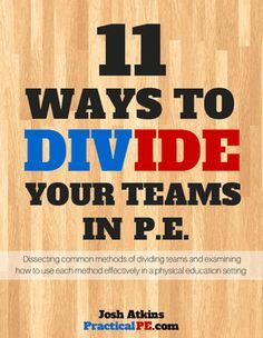 11 Ways to Divide Your Teams in Your Physical Education Class