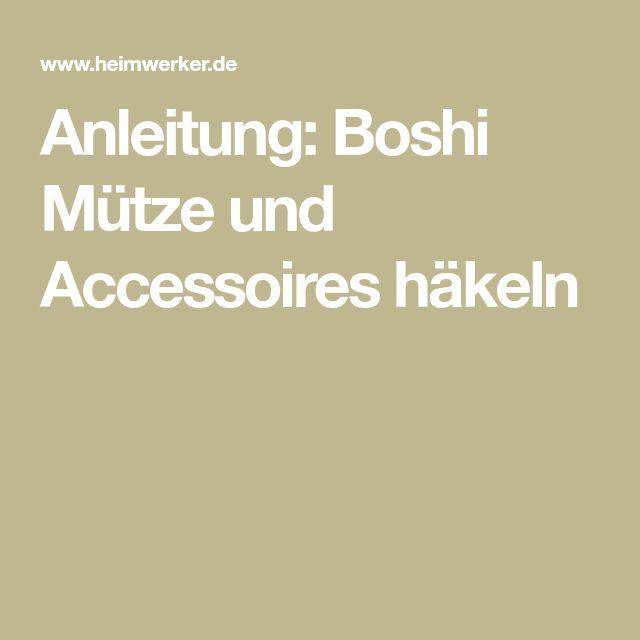 Anleitung: Boshi Mütze und Accessoires häkeln