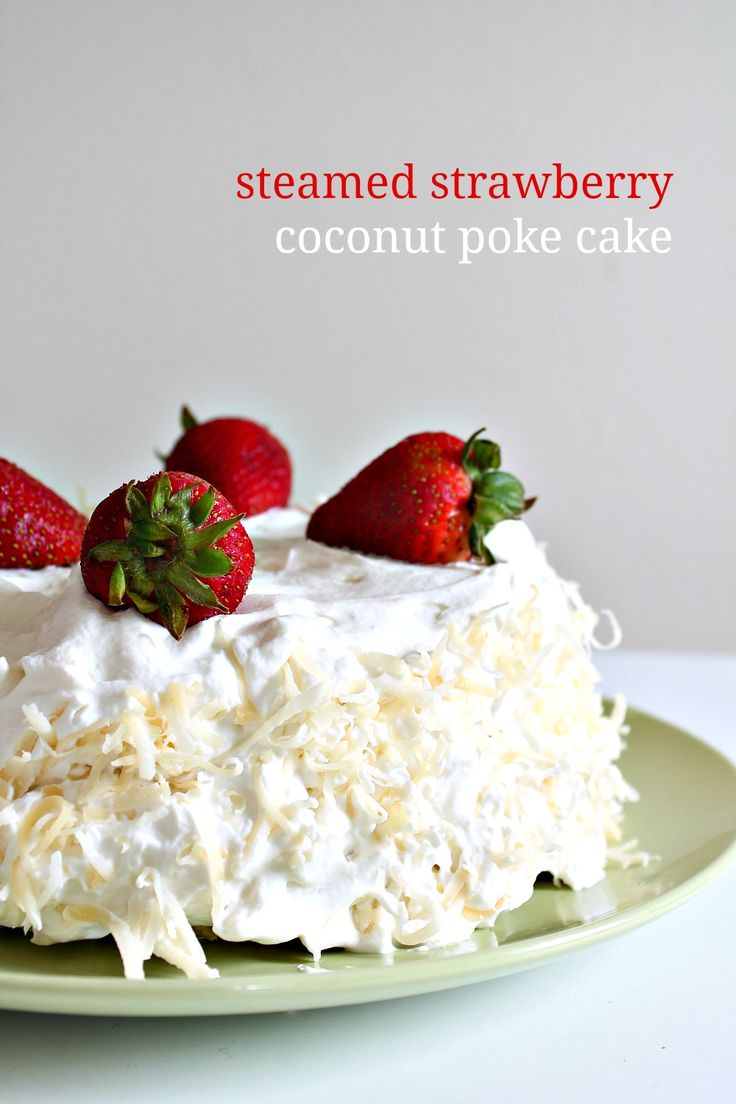 Steamed Strawberry Coconut Poke Cake for More-than-just-a-Mother's Day!