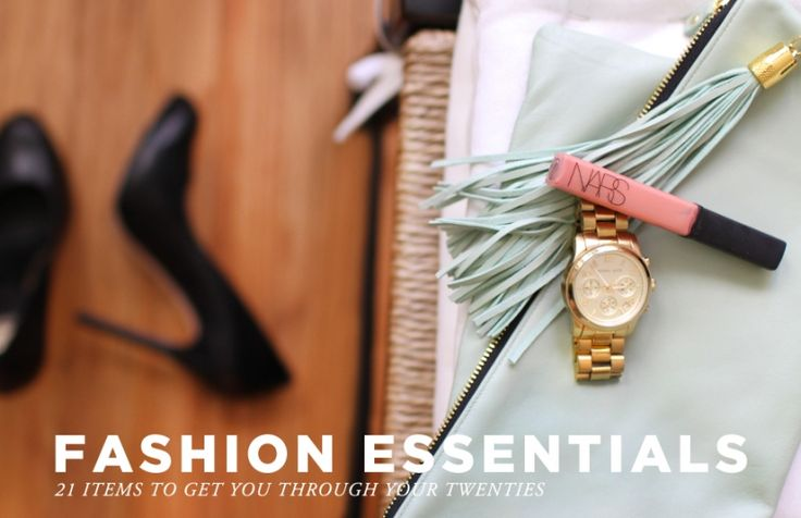 Fashion Essentials for The Everygirl #theeverygirl   21 Items To Get You Through Your Twenties