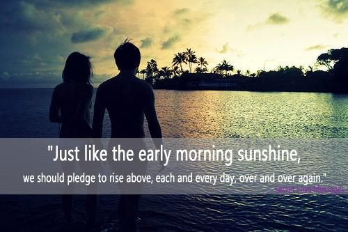 Love Quote For Him And Her Early Morning Sunshine