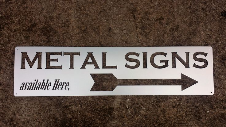 Metal Signs Made From Any Metal