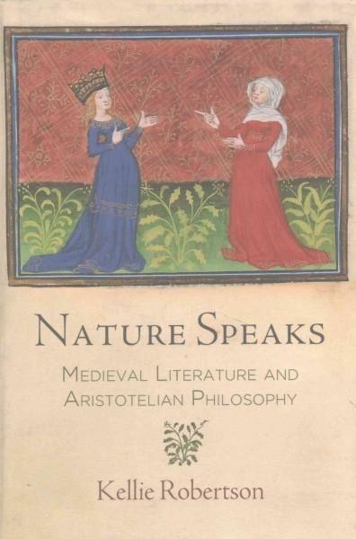 Nature Speaks: Medieval Literature and Aristotelian Philosophy