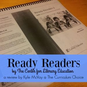 Ready Readers by The Center for Literature is a way to really dig deep into some literature with your children. If you are looking for a homeschool curriculum that will take you past the basic literature guide and into the meat of a story and one that is easy for Mom to handle then this is the curriculum for you!