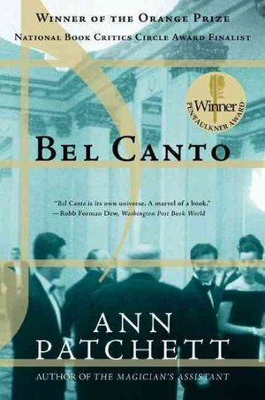 Bel Canto -- at first I couldn't decide if I liked this book, but since then, I decided that yes, yes I did!