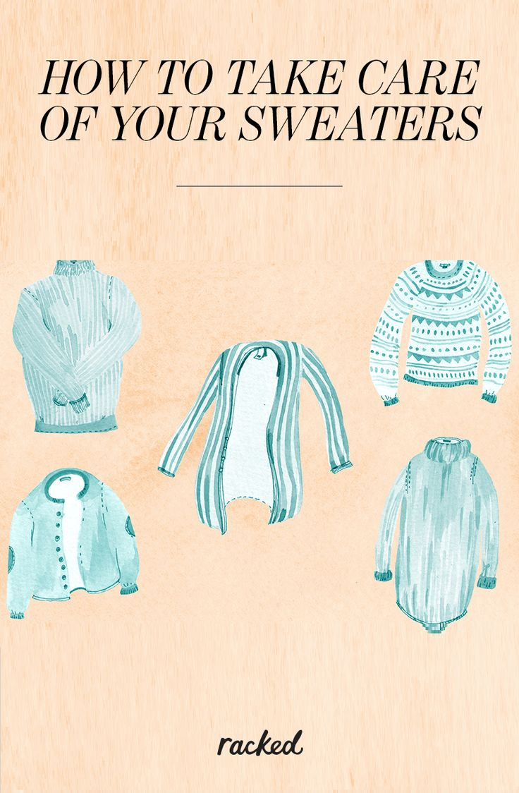 How to Wash Your Sweaters and Keep Them Looking Fresh and New: (http://www.racked.com/2015/11/20/9757564/sweater-care)