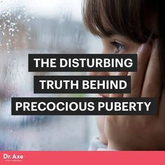 Precocious puberty - Dr. Axe http://www.draxe.com #health #holistic #natural