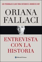 #Literatura / #Ensayo #ElAteneo ENTREVISTA CON LA HISTORIA - Oriana Fallaci Esta obra permite acercarse al pensamiento y a la intimidad de los líderes mundiales que dieron forma al mundo en el que vivimos hoy.