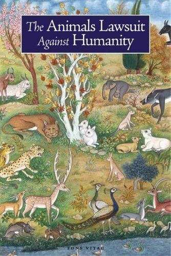 The Animals' Lawsuit Against Humanity: An Illustrated 10th Century Iraqi Ecological Fable by al-Safa, Ikhwan, Bridge, Rabbi Dan, Kalonymus, Rabbi (2005) Paperback by Ikhwan, Bridge, Rabbi Dan, Kalonymus, Rabbi al-Safa