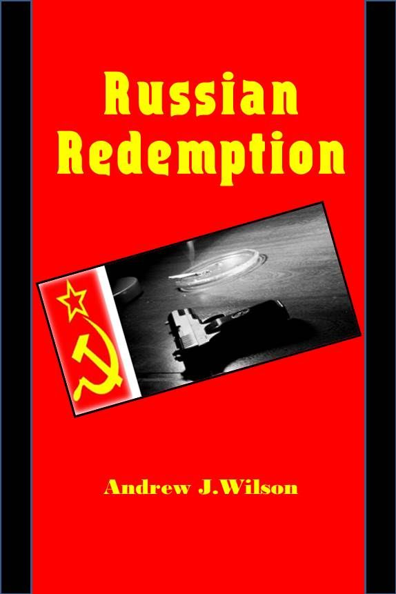 http://www.amazon.com/Russian-Redemption-Andrew-J-Wilson/dp/1492717045/ref=sr_1_1?ie=UTF8&qid=1390095347&sr=8-1&keywords=russian+redemption