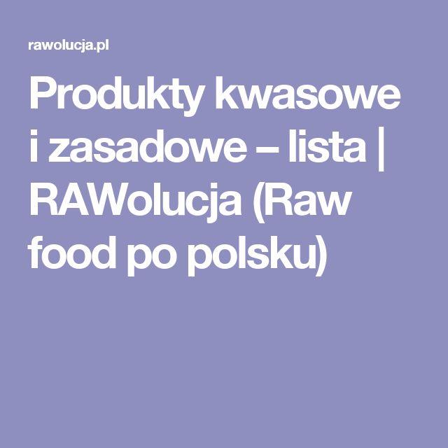 Produkty kwasowe i zasadowe – lista | RAWolucja (Raw food po polsku)