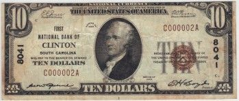 Clinton, SC - Ch. 8041 - $10 1929 Type1 This becomes the lowest serial numbered note known to exist for this small town bank in Laurens County, South Carolina. The serial number is certainly the attraction here. Notes from South Carolina are often heavily circulated and toned thanks to heat and humidity. This example here comes out of a collection in Kentucky and appears to be free of any significant condition issues.