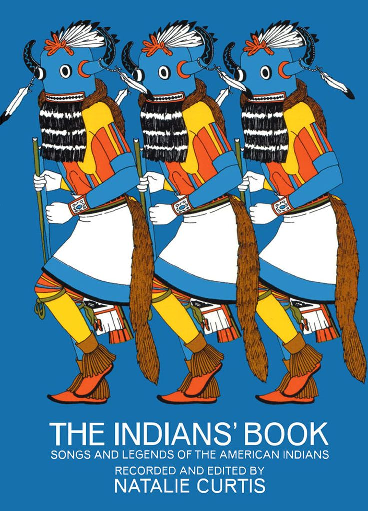 The Indians' Book by Natalie Curtis  Lore, music, narratives, dozens of drawings by Indians themselves from an authoritative and important survey of native culture among Plains, Southwestern, Lake, and Pueblo Indians. Standard work in popular ethnomusicology. Features 149 songs in full notation. Includes 23 drawings and 23 photos.