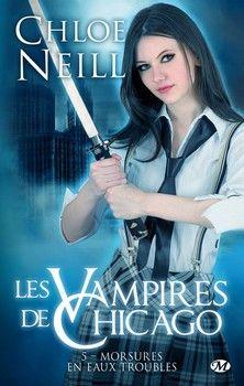 Les Vampires de Chicago, T5 : Morsures en eaux troubles (Chloe Neill)