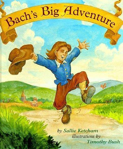 Bach's big adventure by Sallie Ketcham, unpaged