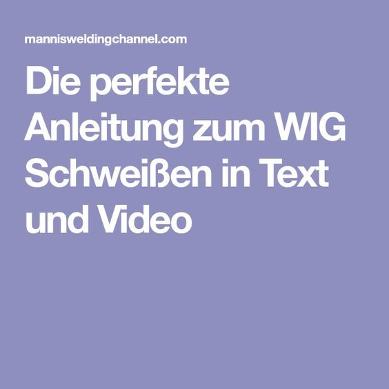 Die perfekte Anleitung zum WIG Schweißen in Text und Video – Schweißen