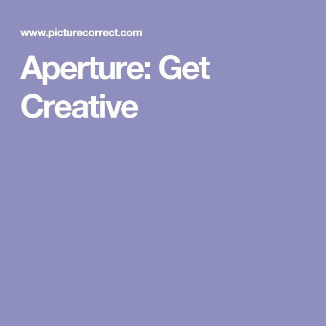 Aperture: Get Creative