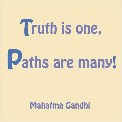 La Verdad es una, los caminos son muchos. Thuth is one, paths are many. #pensamientos #frases #espiritualidad #Gandhi