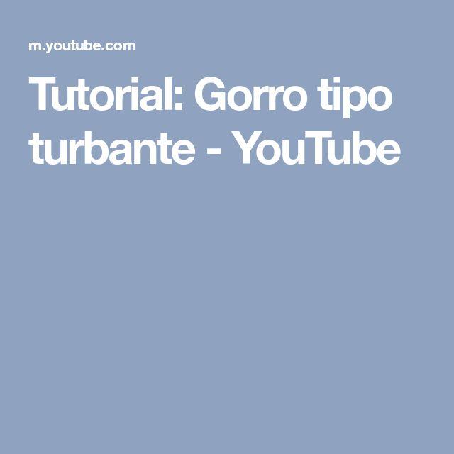 Tutorial: Gorro tipo turbante - YouTube