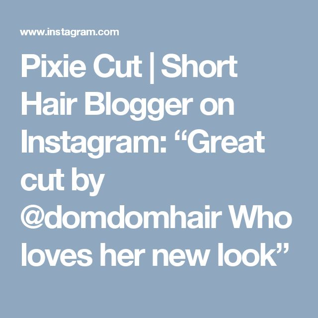 """Pixie Cut   Short Hair Blogger on Instagram: """"Great cut by @domdomhair  Who loves her new look"""""""