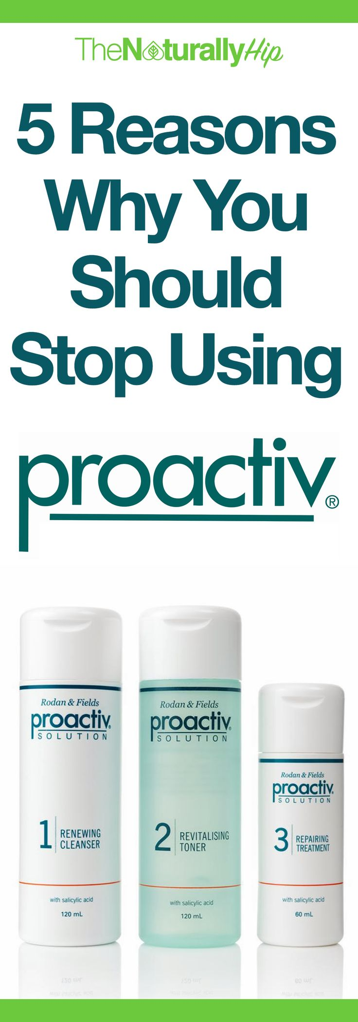 5 Reasons Why You Should Stop Using Proactiv | Hint: It's full of chemicals...