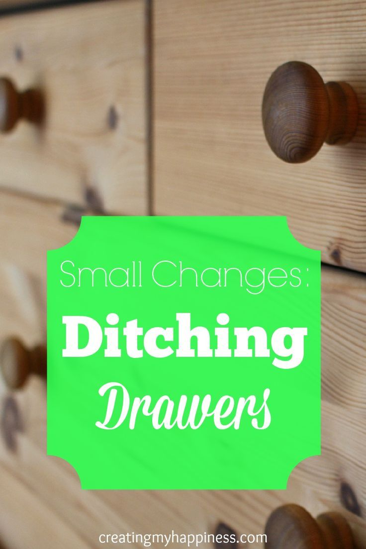 Small Changes Ditching Drawers Closet DrawersCloset WorksClean