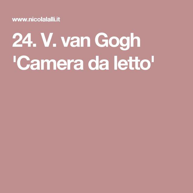 24. V. van Gogh 'Camera da letto'