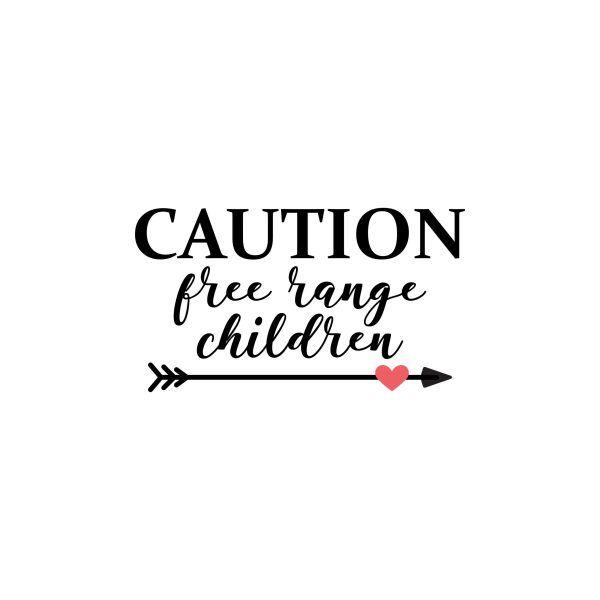 Caution Free Range Of Children Svg Quote