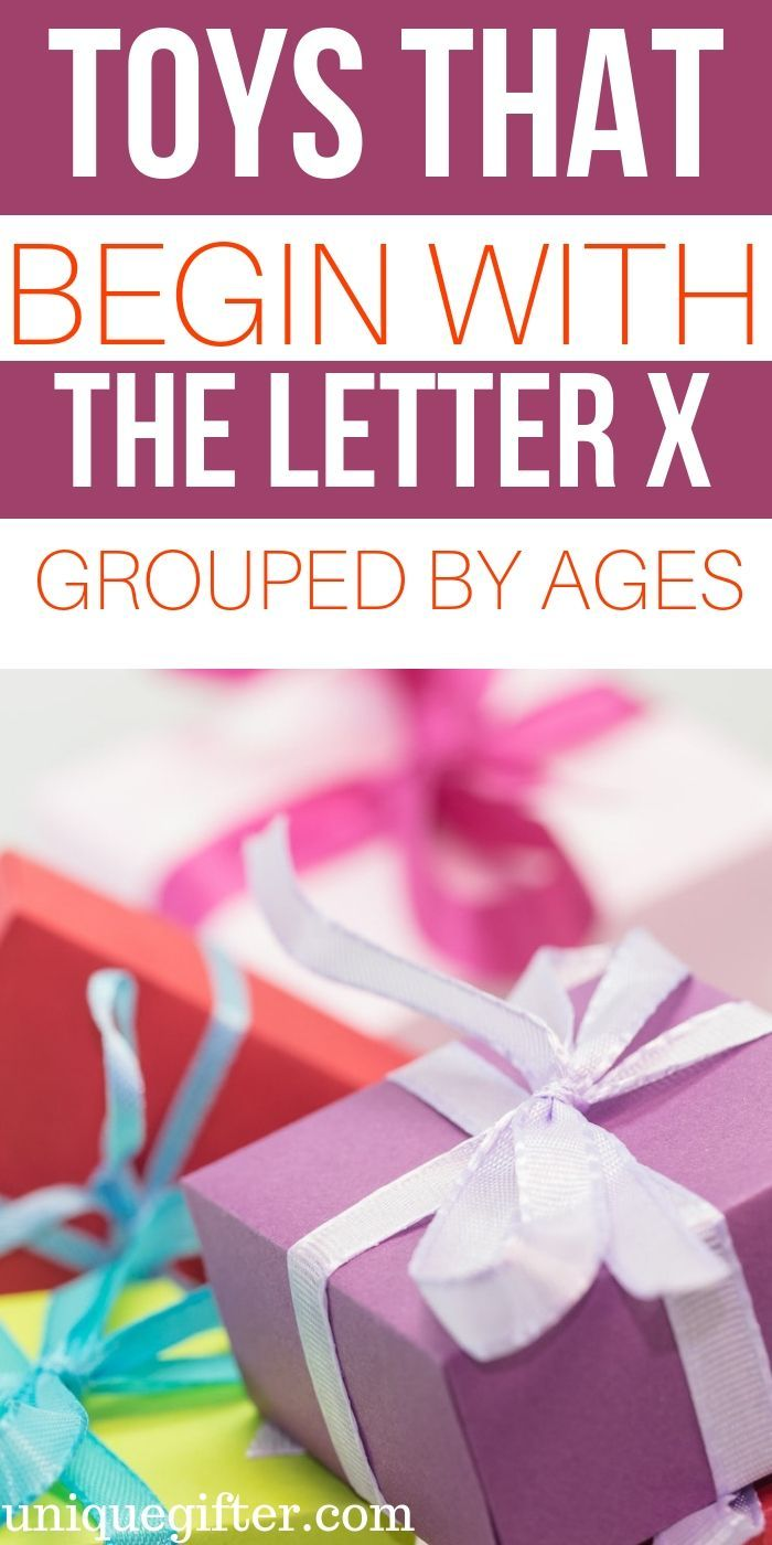 Toys That Begin With The Letter X For All Ages Unique Gifter Presents For Kids Gifts For Kids Perfect Xmas Gifts