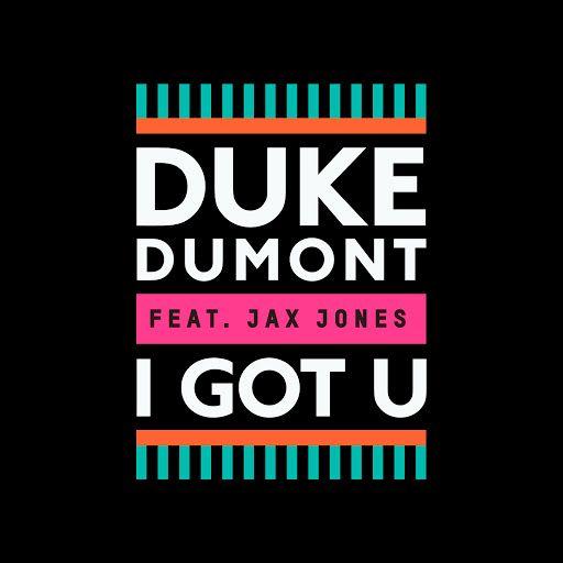 Duke Dumont feat. Jax Jones - I Got You (Original Mix)