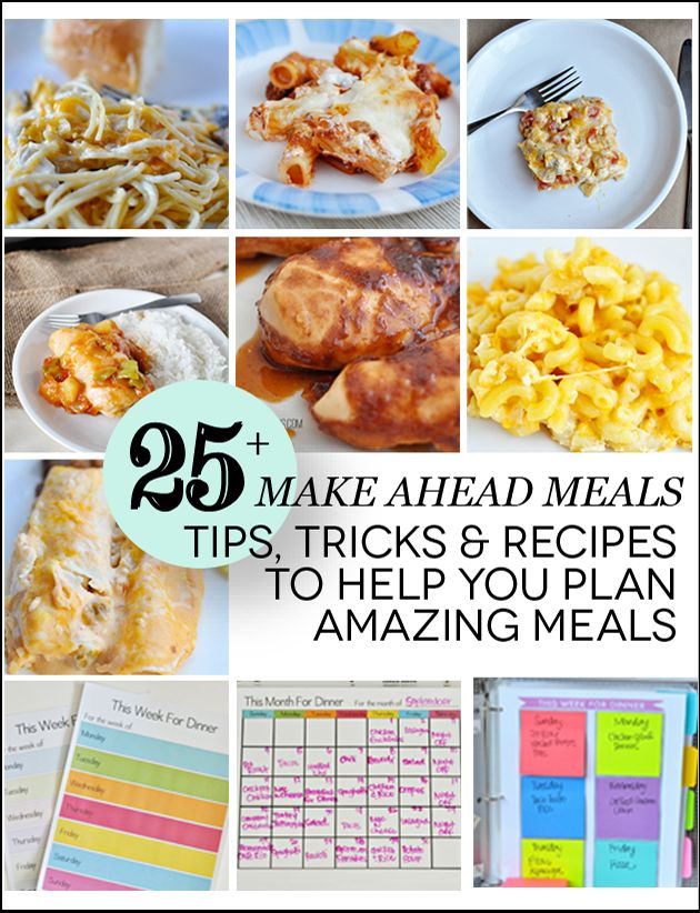 Over 25 Make Ahead Meals and Tips! Gather supplies, plan out the menu and make these meals ahead of time.
