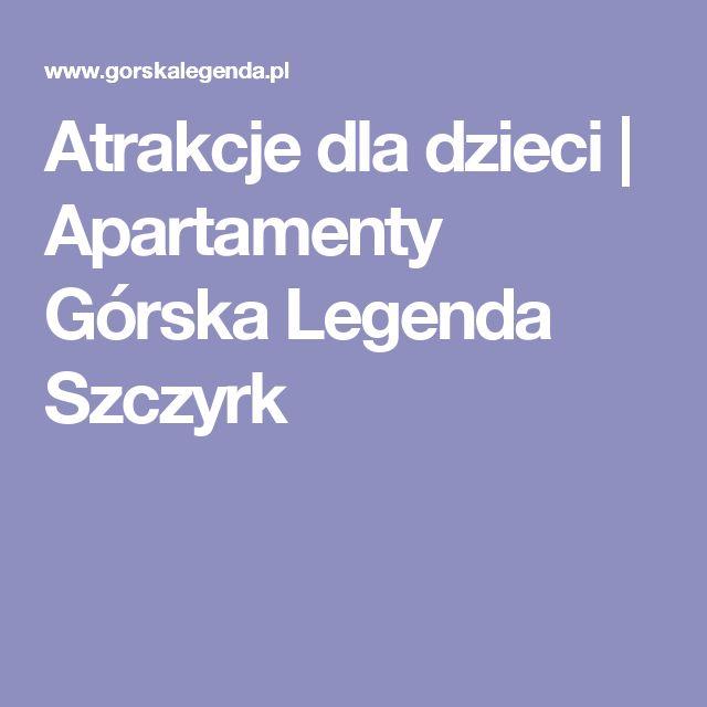 Atrakcje dla dzieci | Apartamenty Górska Legenda Szczyrk